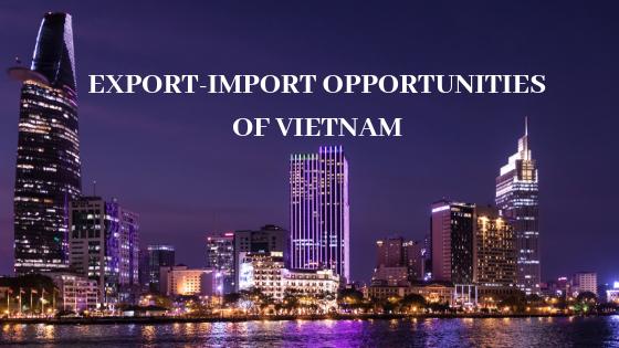 Export Business Opportunities in Vietnam - Vietnam export